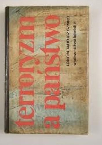 Okładka książki Terroryzm a państwo. Studium poświęcone historycznym, socjologicznym i agonologicznym aspektom terroryzmu