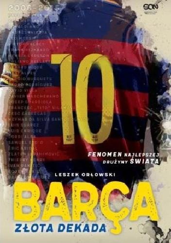 Okładka książki Barça. Złota dekada