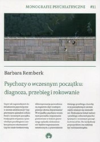 Okładka książki Psychozy o wczesnym początku: diagnoza, przebieg i rokowanie