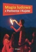 Magia ludowa z Pomorza i Kujaw