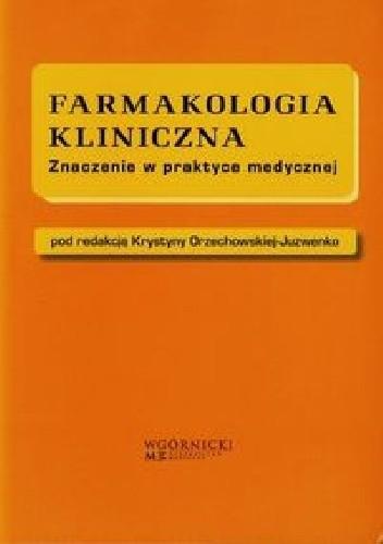 Okładka książki Farmakologia kliniczna. Znaczenie w praktyce medycznej