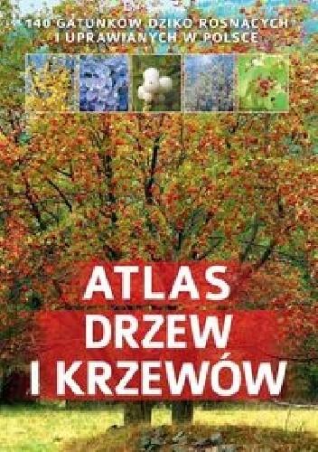 Okładka książki Atlas drzew i krzewów