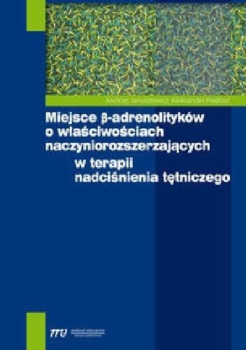 Okładka książki Miejsce beta-adrenolityków o właściwościach naczyniorozszerzających w terapii nadciśnienia tętniczego