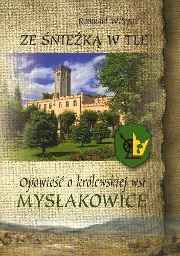Okładka książki Ze Śnieżką w tle. Opowieść o królewskiej wsi Mysłakowice