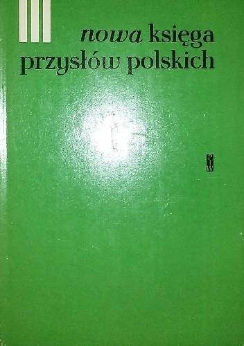 Okładka książki Nowa księga przysłów i wyrażeń przysłowiowych polskich tom 3