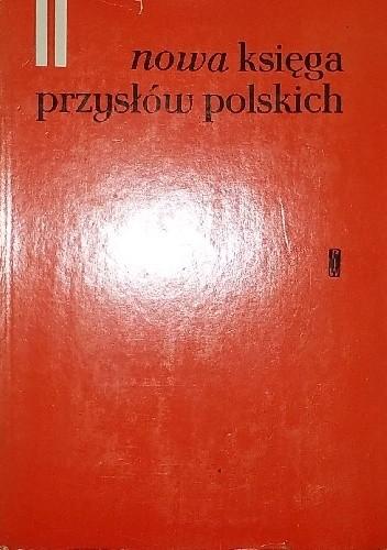 Okładka książki Nowa księga przysłów i wyrażeń przysłowiowych polskich tom 2