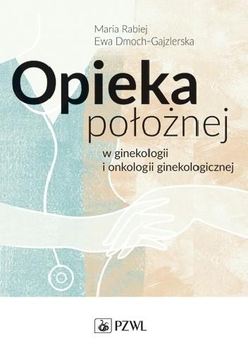 Okładka książki Opieka położnej w ginekologii i onkologii ginekologicznej