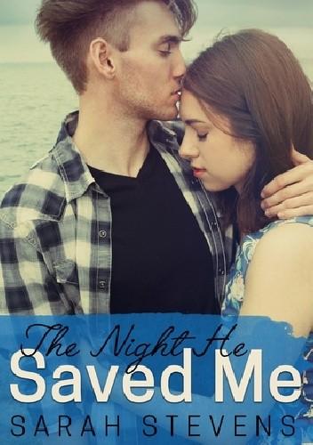Okładka książki The Night He Saved Me