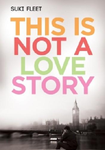 Okładka książki This is Not a Love Story