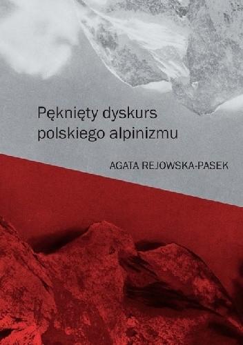 Okładka książki Pęknięty dyskurs polskiego alpinizmu