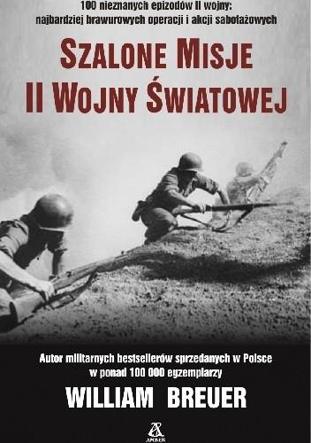 Okładka książki Szalone misje II wojny światowej