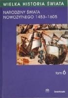 Narodziny świata nowożytnego 1453-1605