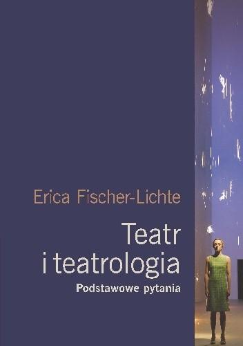 Okładka książki Teatr i teatrologia. Podstawowe pytania