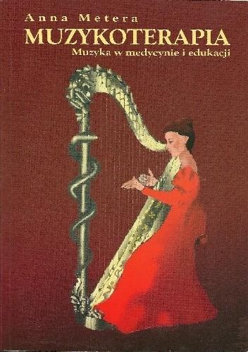 Okładka książki Muzykoterapia. Muzyka w medycynie i edukacji.