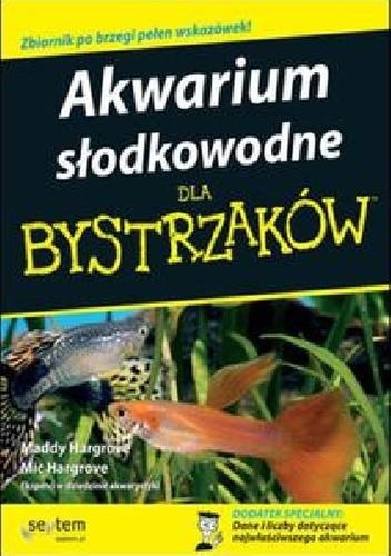 Okładka książki Akwarium słodkowodne dla bystrzaków