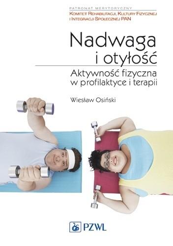 Okładka książki Nadwaga i otyłość. Aktywność fizyczna w profilaktyce i terapii