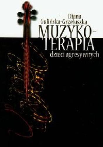 Okładka książki Muzykoterapia dzieci agresywnych
