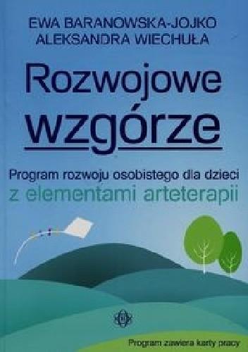 Okładka książki Rozwojowe wzgórze. Program rozwoju osobistego dla dzieci z elementami arteterapii