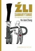 Źli Samarytanie. Mit wolnego handlu i tajna historia kapitalizmu