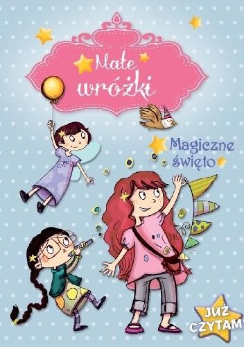 Okładka książki Małe wróżki. Magiczne święto.