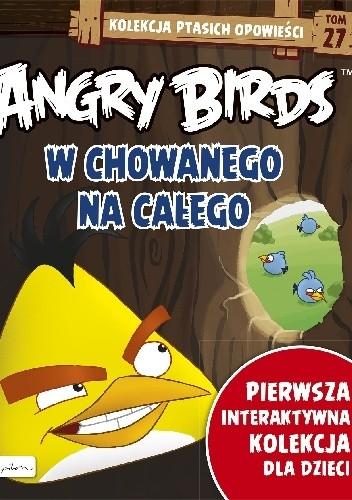 Okładka książki Angry Birds. W chowanego na całego.
