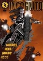 Incognito #5: Wrogowie Moich Wrogów cz.2