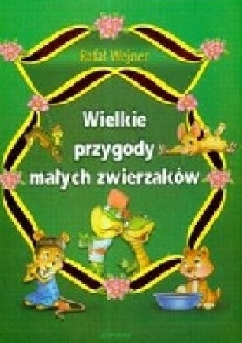 Okładka książki Wielkie przygody małych zwierzaków