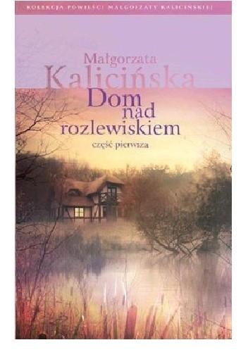 Okładka książki Dom nad rozlewiskiem część pierwsza