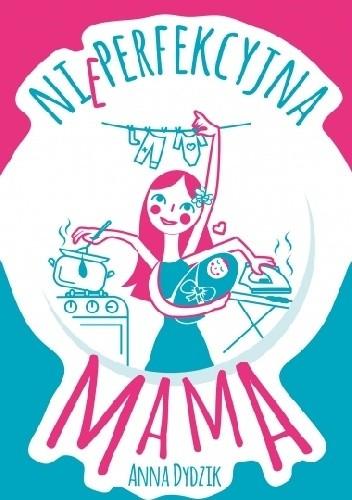 Okładka książki Nieperfekcyjna mama