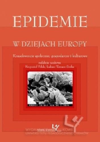 Okładka książki Epidemie w dziejach Europy. Konsekwencje społeczne, gospodarcze i kulturowe