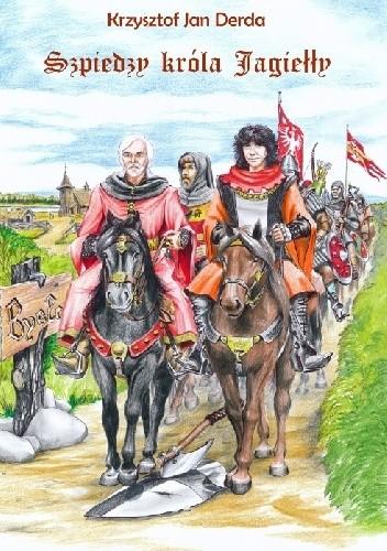 Okładka książki Szpiedzy Króla Jagiełły
