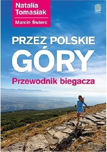 Okładka książki Przez polskie góry. Przewodnik biegacza