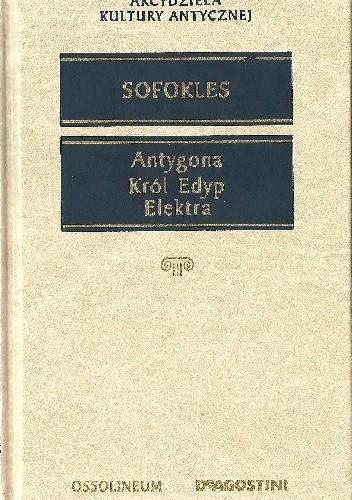 Okładka książki Antygona, Król Edyp, Elektra