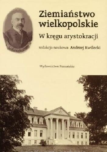 Okładka książki Ziemiaństwo wielkopolskie. W kręgu arystokracji