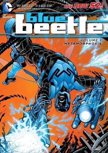 Okładka książki Blue Beetle Vol. 1: Metamorphosis