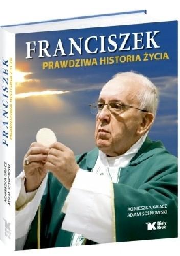 Okładka książki Franciszek. Prawdziwa historia życia