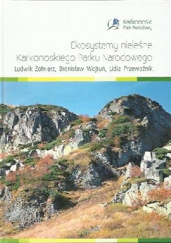 Okładka książki Ekosystemy  nieleśne Karkonoskiego Parku Narodowego