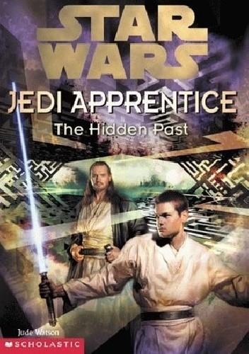 Okładka książki Jedi Apprentice: The Hidden Past
