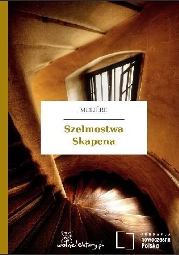 Okładka książki Szelmostwa Skapena