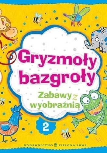 Okładka książki Gryzmoły bazgroły 2. Zabawy z wyobraźnią