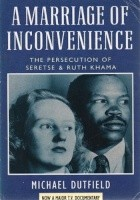 A Marriage of Inconvenience: Persecution of Ruth and Seretse Khama