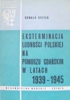 Eksterminacja ludności polskiej na Pomorzu Gdańskim w latach 1939-1945