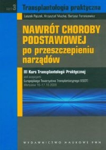 Okładka książki Nawrót choroby podstawowej po przeszczepieniu narządów Tom 3