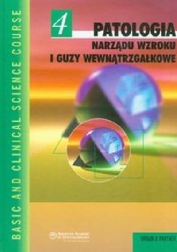 Okładka książki Patologia narządu wzroku i guzy wewnątrzgałkowe