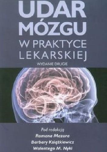 Okładka książki Udar mózgu w praktyce lekarskiej. Wydanie 2