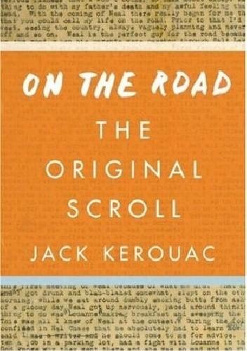 Okładka książki On the Road: the Original Scroll