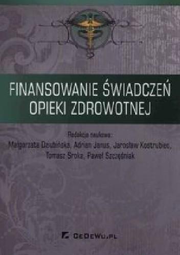 Okładka książki Finansowanie świadczeń opieki zdrowotnej