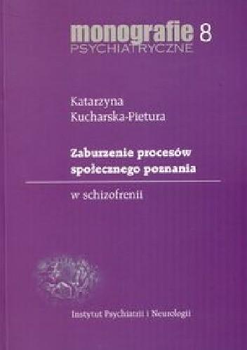 Okładka książki Zaburzenie procesów społecznego poznania w schizofrenii