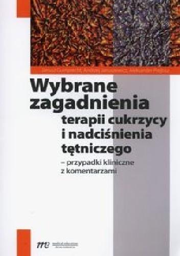 Okładka książki Wybrane zagadnienia terapii cukrzycy i nadciśnienia tętniczego