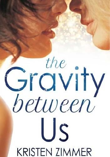 Okładka książki The Gravity Between Us